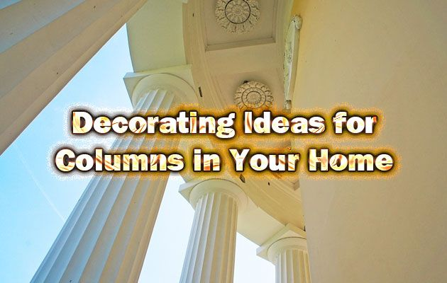 Decorating Ideas For Columns In Your Home Https://athomemum.com/decorating