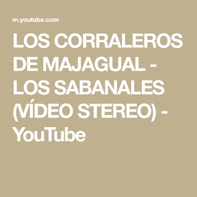 Los Corraleros De Majagual Los Sabanales Vídeo Stereo