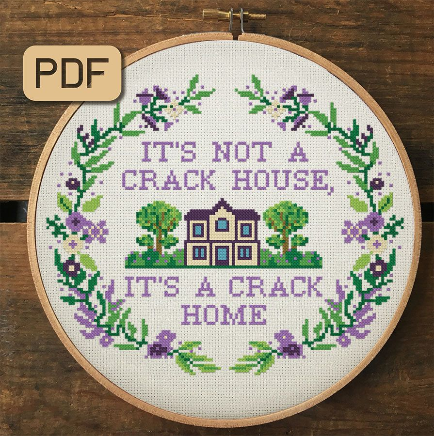 Photo of It's Not a Crack House, It's a Crack Home Cross Stitch Pattern, Funny Cross Stitch Pdf, Housewarming Needlepoint Design