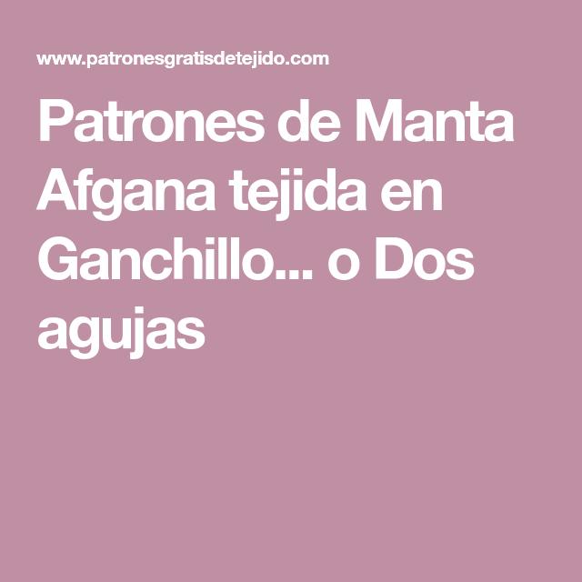 Patrones de Manta Afgana tejida en Ganchillo... o Dos agujas ...