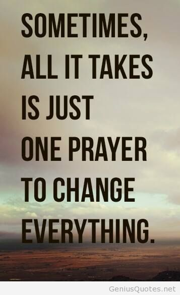 Prayer To Change Everything Quote Jokes Quotes Prayer For Love Prayers
