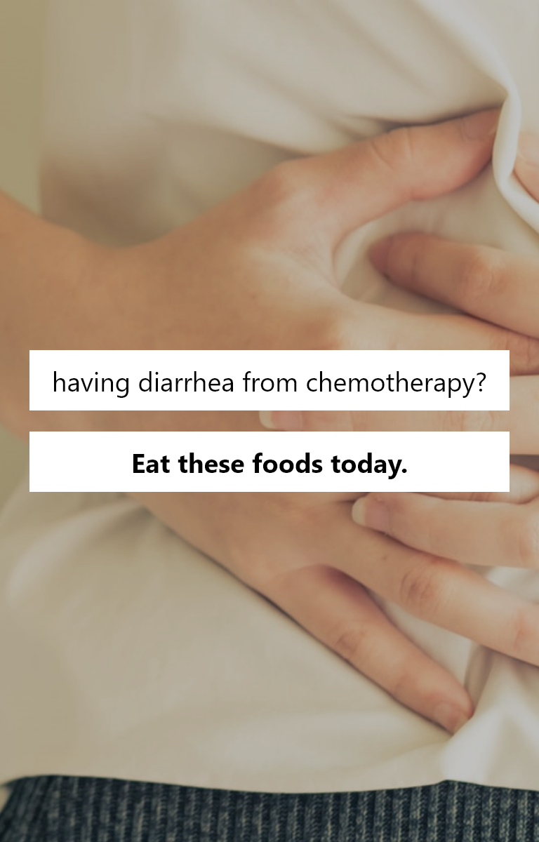 Fighting with diarrhea caused by Chemo  Here s the list of foods we could  gather for 5a39fbc5da