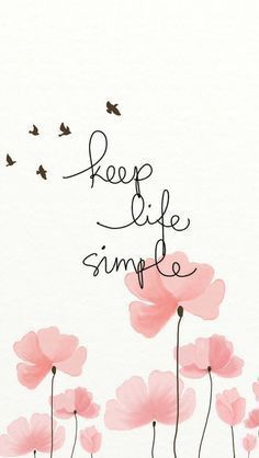 Keep Life Simple Simple Quotes Wallpaper Quotes Iphone Wallpaper