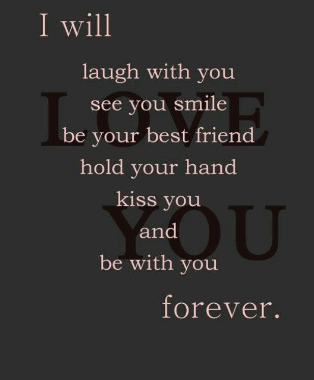 I Will Laugh With You See You Smile Be Your Best Friend Hold Your