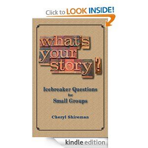 Whats Your Story? Icebreaker Questions for Small Groups