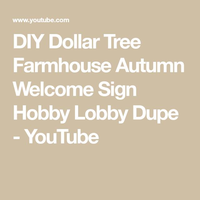 Diy Dollar Tree Farmhouse Autumn Welcome Sign Hobby Lobby Dupe Youtube Dollar Tree Diy Welcome Sign Hobby Lobby