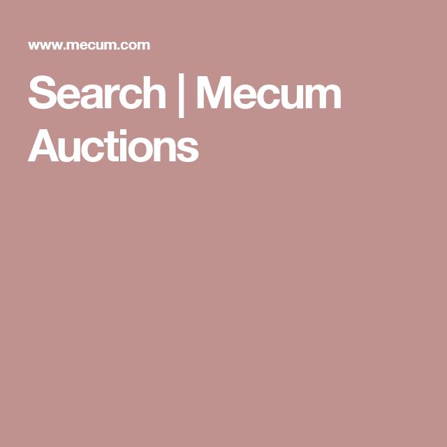 Search   Mecum Auctions