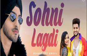 Sohni Lagdi Rohanpreet Singh Love Song Status Song Status Songs Latest Bollywood Songs