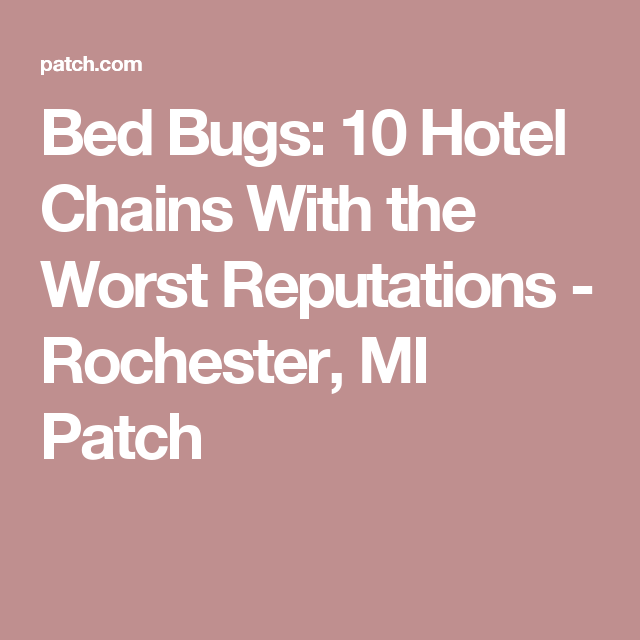 Bed Bugs: 10 Hotel Chains With the Worst Reputations