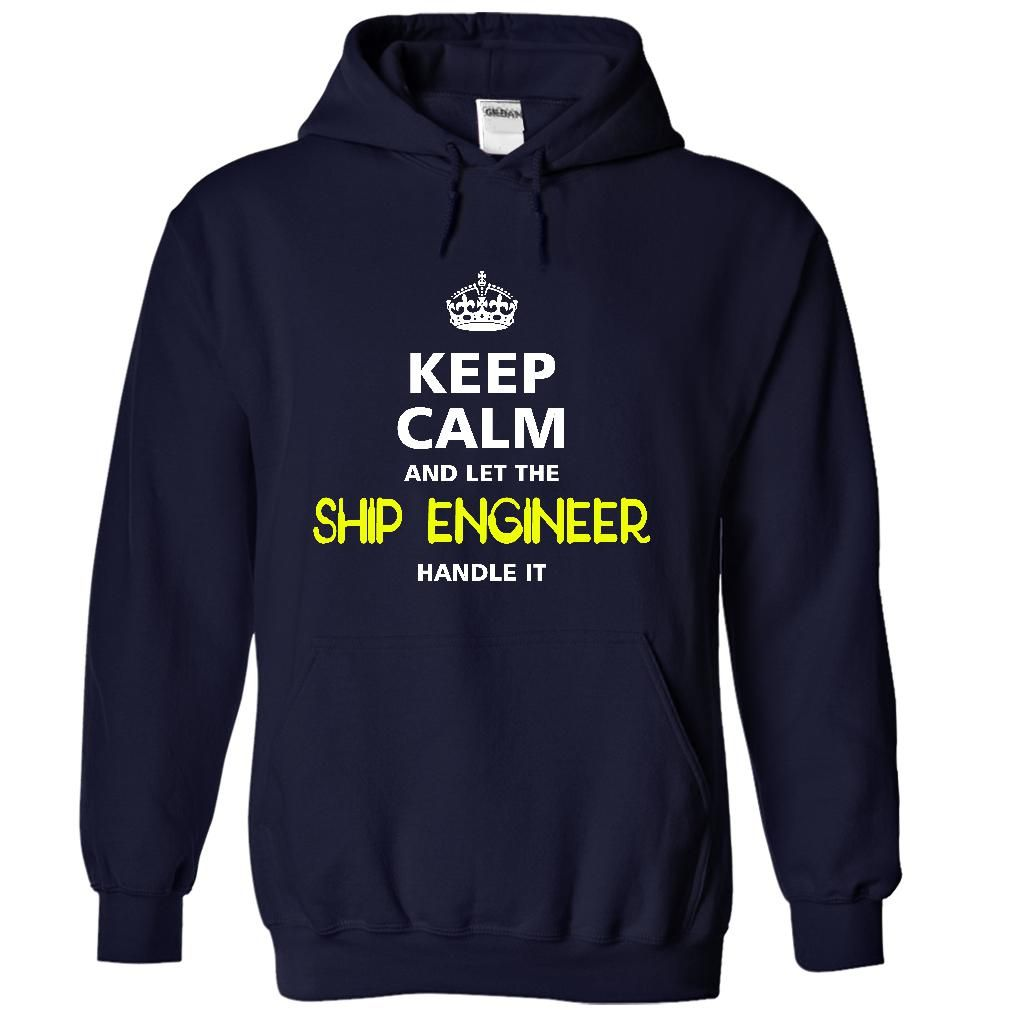 Keep calm and let the SHIP ENGINEER handle it T-Shirts, Hoodies. Get It Now…