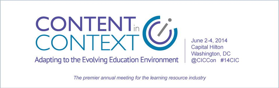 Content in Context 2014 | Adapting to the Evolving Education Environment