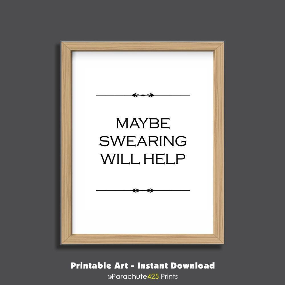 Swearing Will Help, Funny Printable, Printable Quote, Funny Office Quote,  Funny Dorm. Office Wall ArtOffice ...