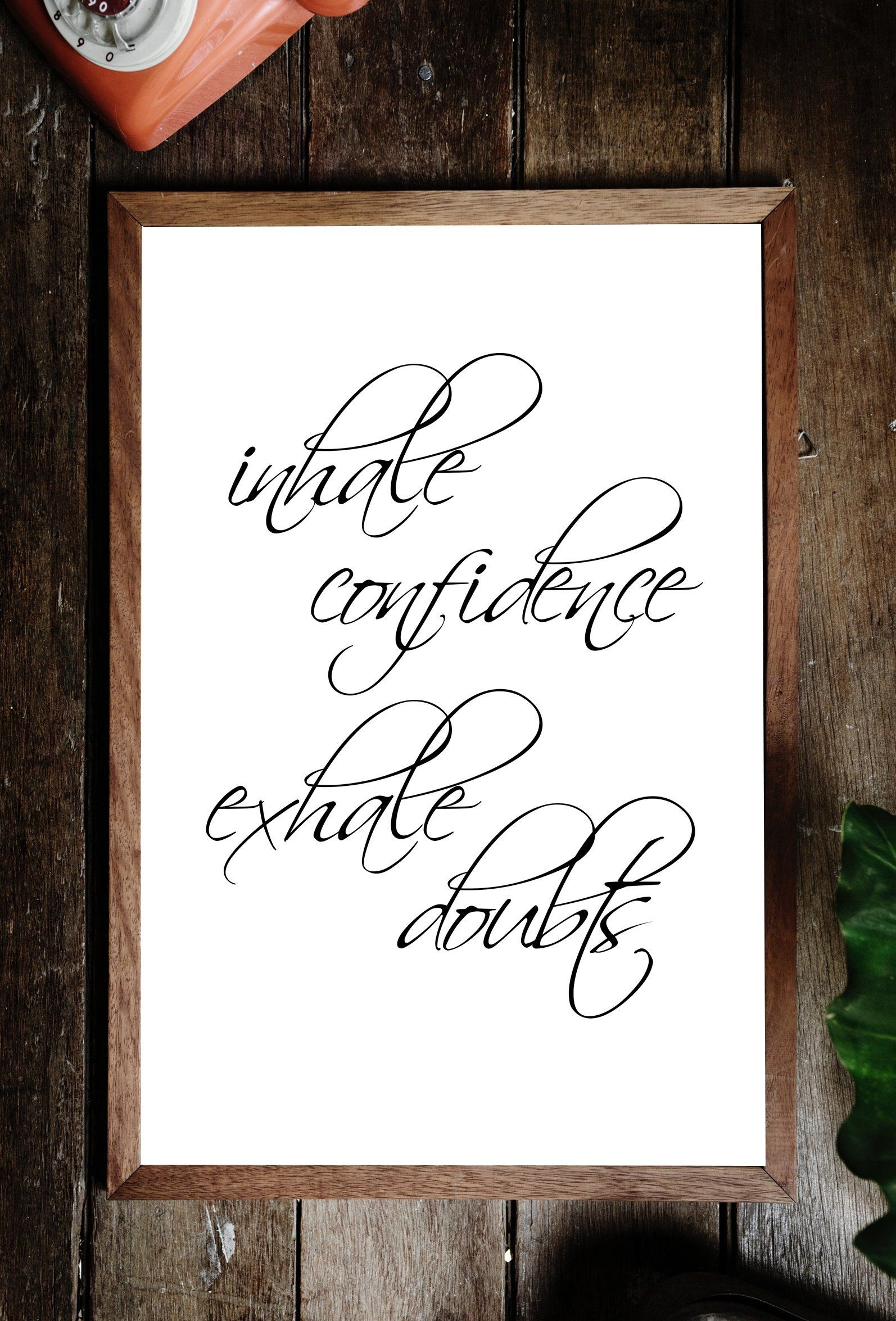 Printable Inhale Confidence Exhale Doubts wall art,Printable quotes,Zen Decor,Confidence quotes,Inhale Exhale,Mindfulness gift,Buddha quotes