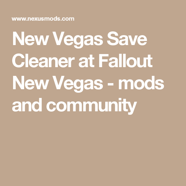 New Vegas Save Cleaner at Fallout New Vegas - mods and