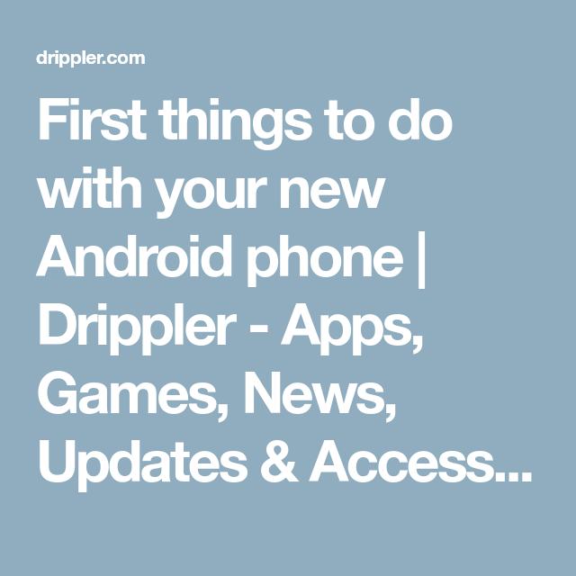 a631cc678a1 First things to do with your new Android phone