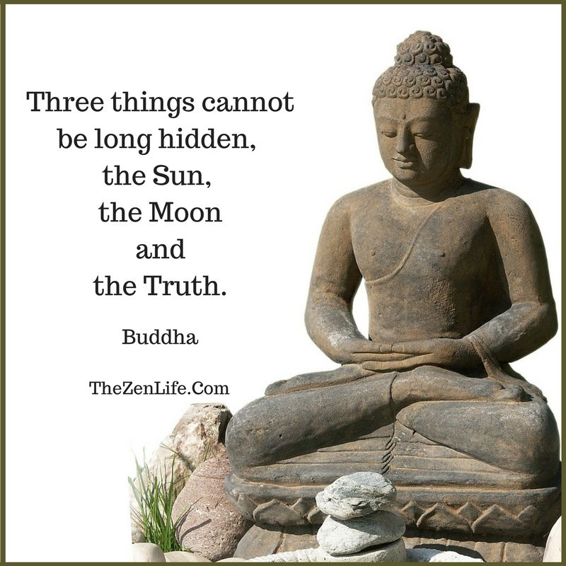 Buddha Quote ~ Three things cannot be hidden, the Sun, the ...