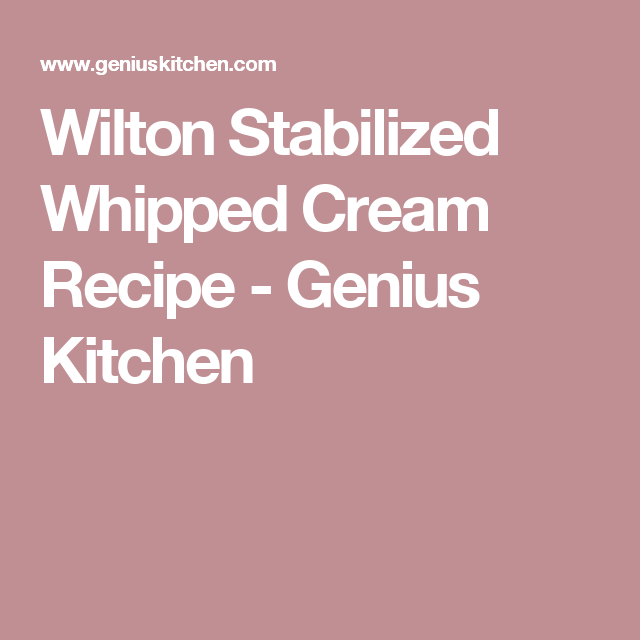 Wilton Stabilized Whipped Cream Recipe - Food.com