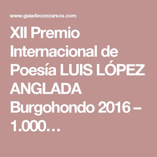 XII Premio Internacional de Poesía LUIS LÓPEZ ANGLADA Burgohondo 2016 – 1.000…