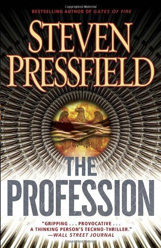 The Profession A Thriller By Steven Pressfield Steven Pressfield Steven Thriller