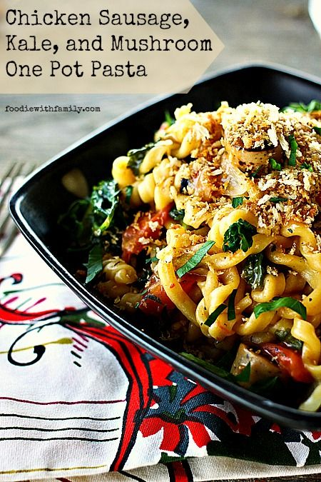 Chicken sausage kale and mushroom one pot pasta for Ideas para cocinar pasta
