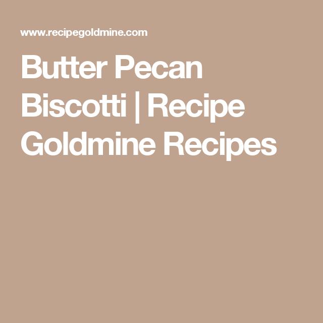 Butter Pecan Biscotti   Recipe Goldmine Recipes