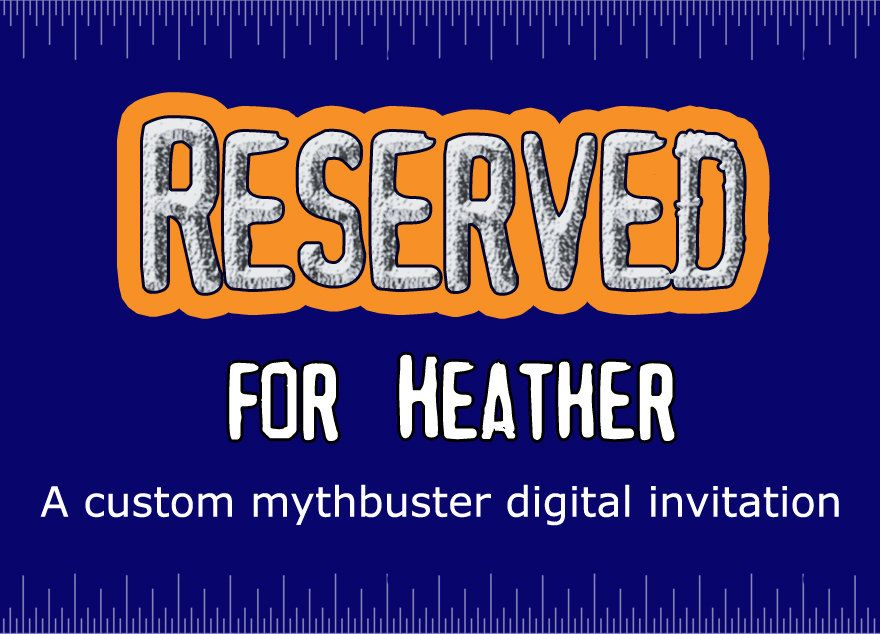 Reserved For Heather Custom Digital MythBusters Birthday Invite As Discussed Via Email 2500