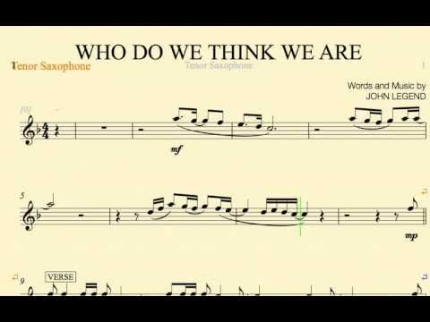 Who Do We Think We Are - John Legend - Tenor Saxophone Sheet Music and Chords