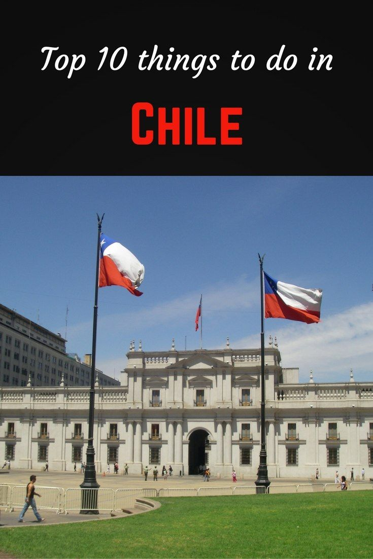 Indie Travel Podcast: Top 10 Things To Do In Chile