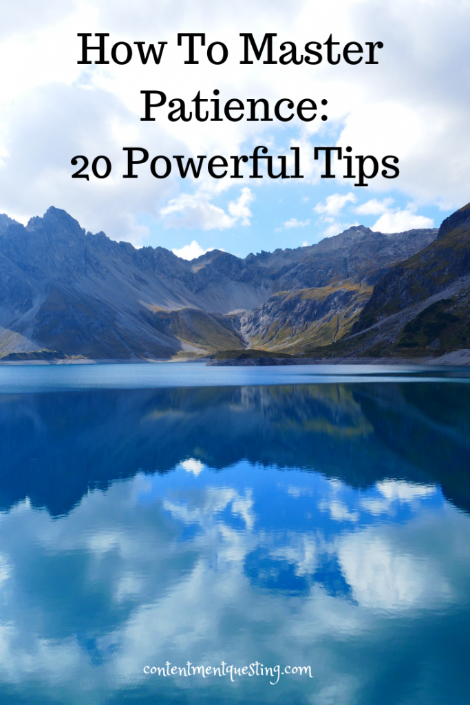 How To Master Patience - 20 Powerful Tips | Contentment Questing
