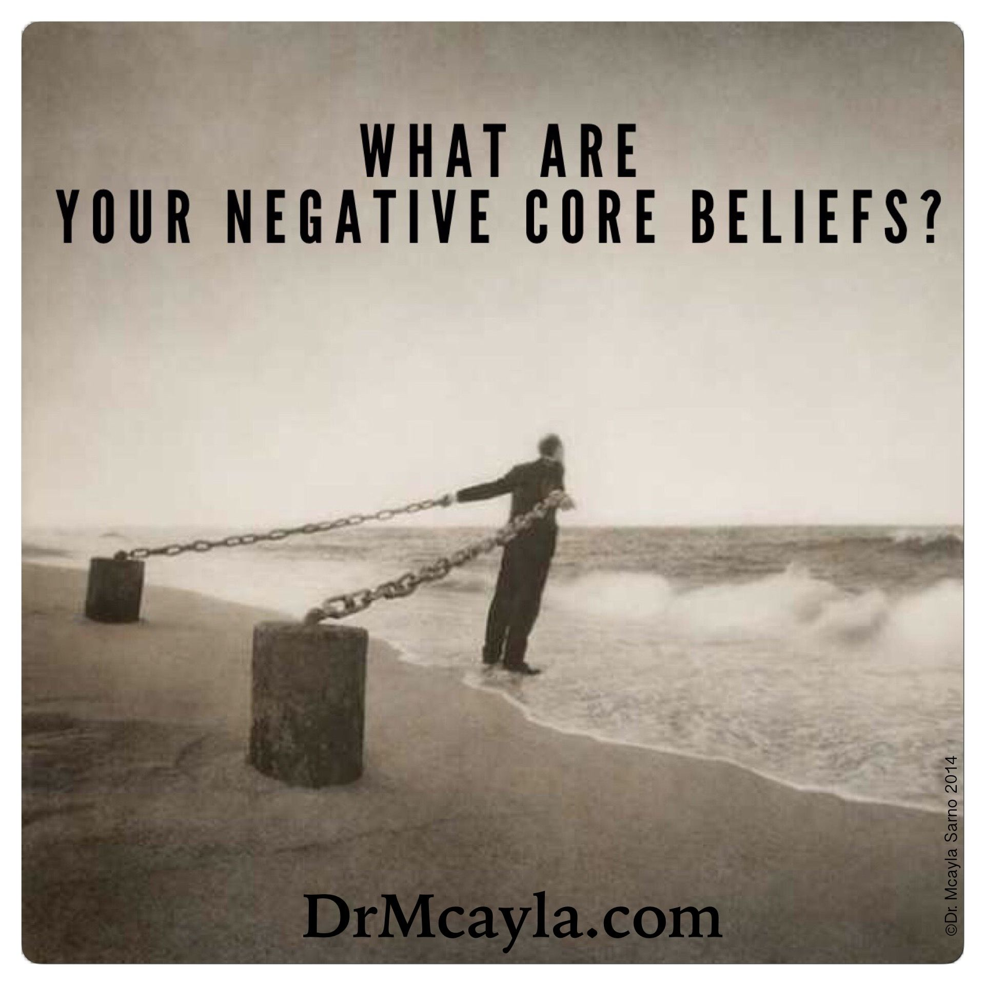 Becoming Aware Of Your Negative Core Beliefs And The
