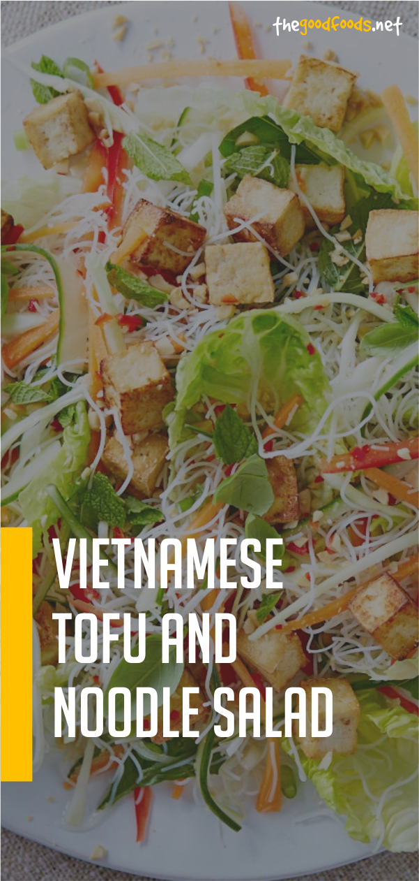 Vietnamese Tofu And Noodle Salad Recipe Vegan Recipes