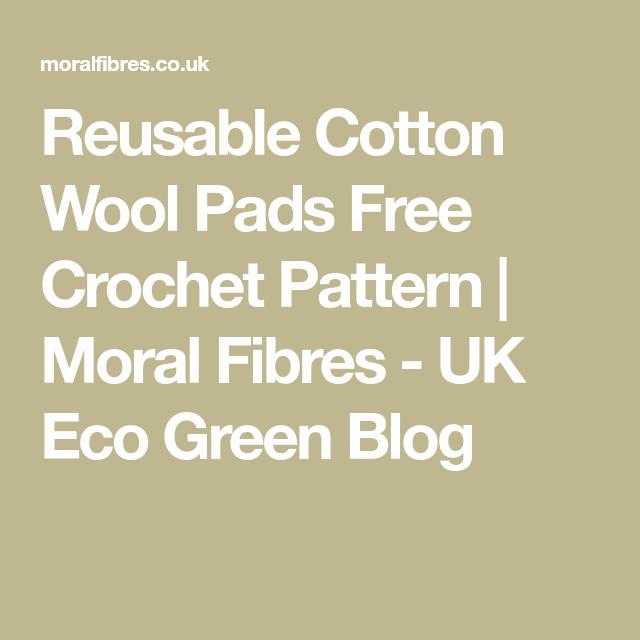Reusable Cotton Wool Pads Free Crochet Pattern | Moral Fibres - UK ...