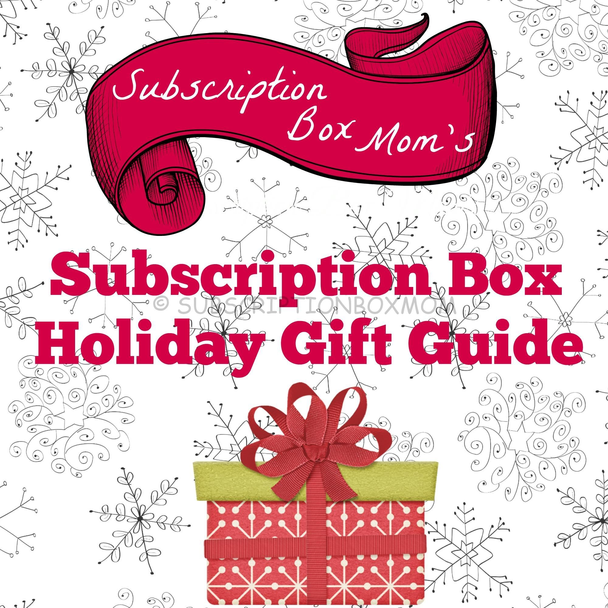 Subscription Box Holiday Gift Guide 2014 - Subscription Box Mom ...
