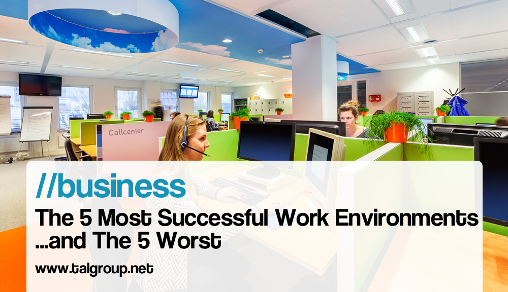Business the 5 most successful work environments d the 5 worst business the 5 most successful work environments d the 5 worst http sciox Choice Image