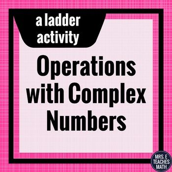 Complex Numbers Operations Ladder Activity Activities, Worksheets