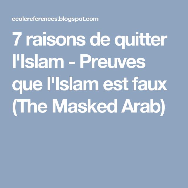 7 Raisons De Quitter L Islam Preuves Que L Islam Est Faux The Masked Arab Quitter Raisons Islam