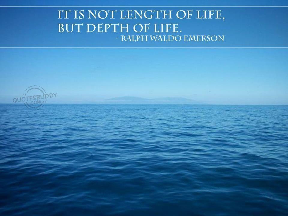 Depth of life.