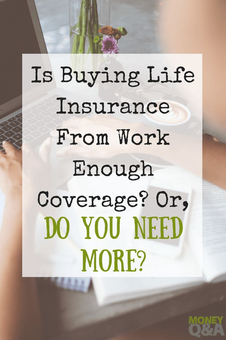 Do You Have Enough Life Insurance Coverage You Might Not Have