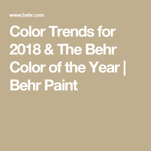 Color trends for 2018 the behr color of the year behr Paint color of the year
