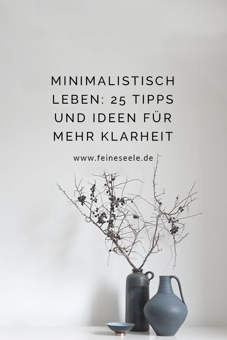 Minimalistisch leben 25 tipps und ideen f r mehr klarheit for Minimalistisch werden