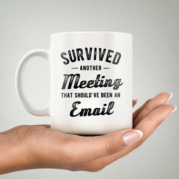 Office Mug Gift For Boss I Survived Another Meeting That Should