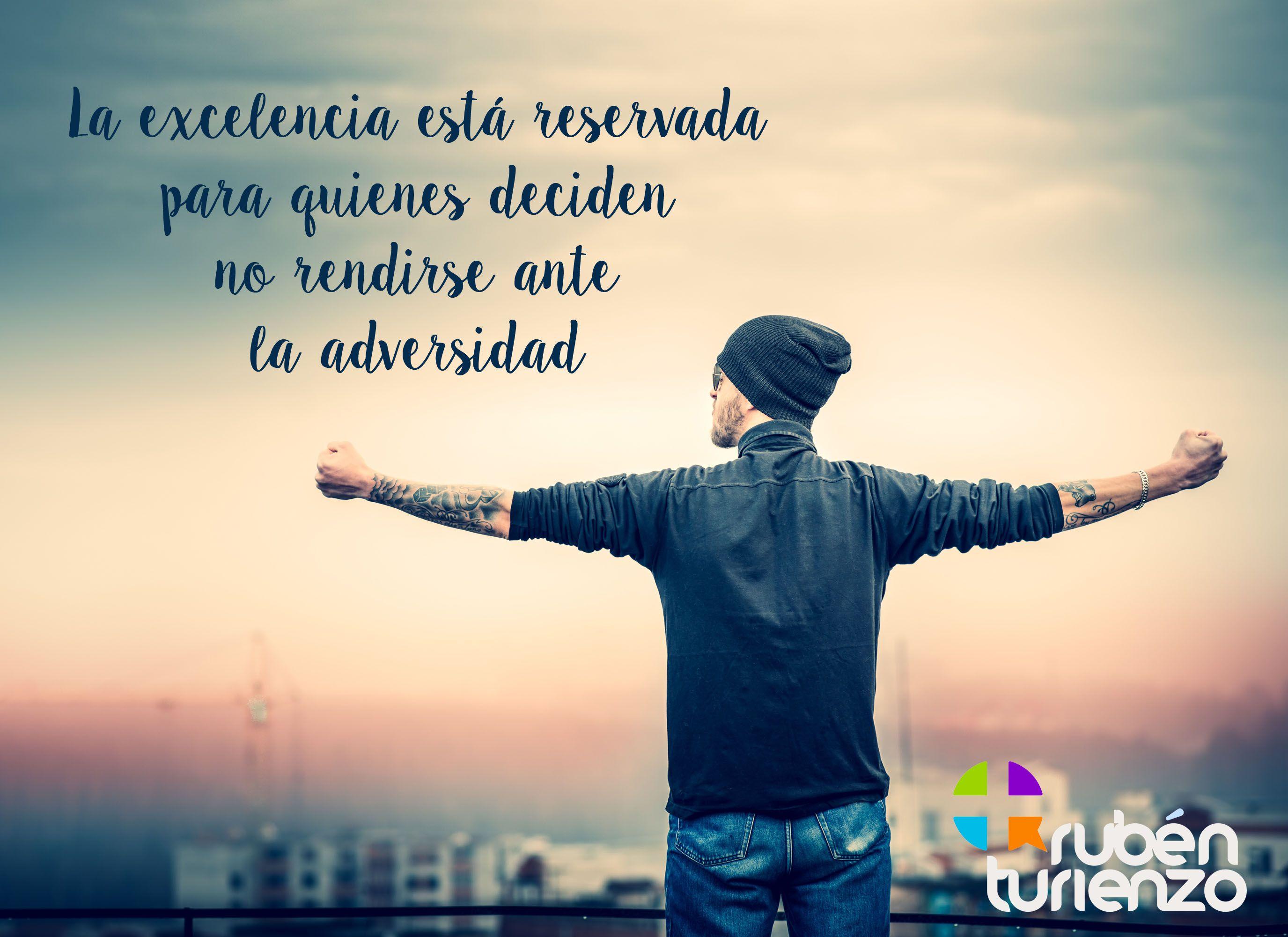 """""""La excelencia está reservada para quienes deciden no rendirse ante la adversidad"""" :)"""