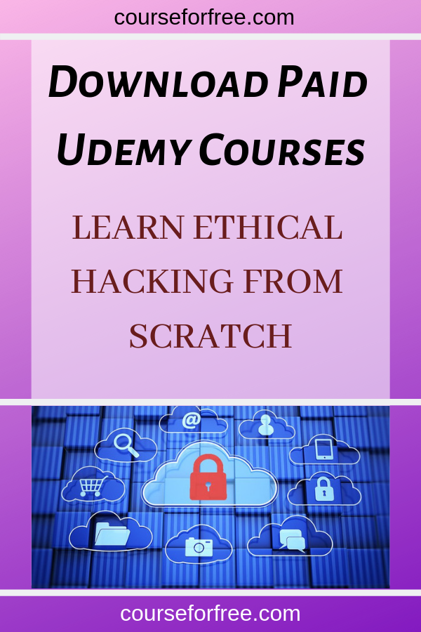 Learn ethical Hacking From Scratch-DOWNLOAD ALL PAID UDEMY