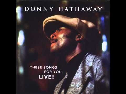 Sometimes it's the singer not the song. I was never a fan of this tune (He Ain't Heavy, He's My Brother) until I heard Donny Hathaway sing it. The definition of soul.