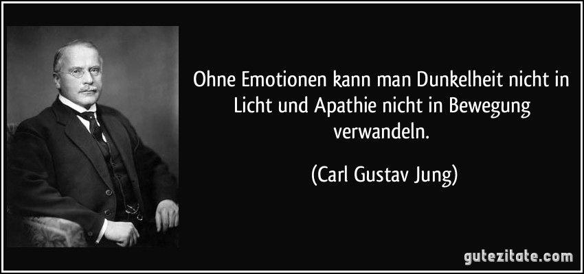 Carl Gustav Jung Carl Gustav Jung Zitate Zitate Emotionen