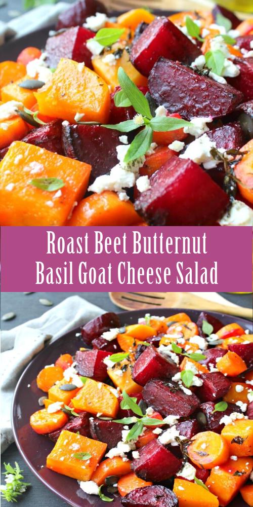 Roast Beet Butternut Basil Goat Cheese Salad - Bes