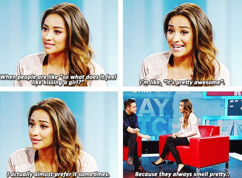 """Shay Mitchell :: """"What does feel like kissing a girl? It's pretty awesome, I actually almost prefer it sometimes because they always smell pretty"""""""