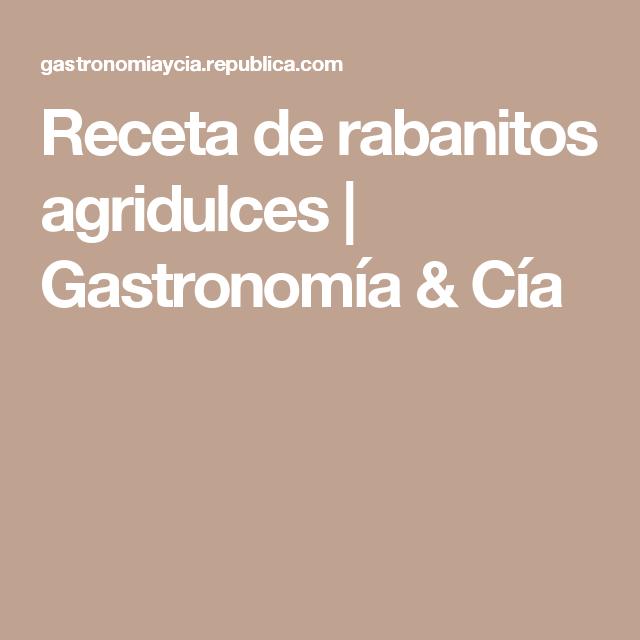 Receta de rabanitos agridulces | Gastronomía & Cía