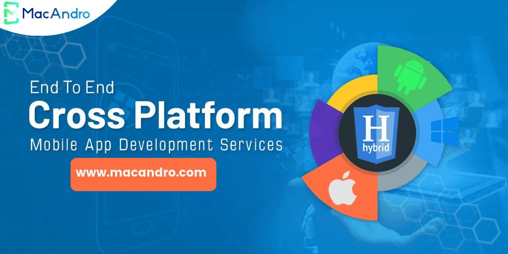 Macandro Is The Leading Hybrid Mobile App Development Company Providing Cross Platform Mobile Mobile App Development App Development App Development Companies