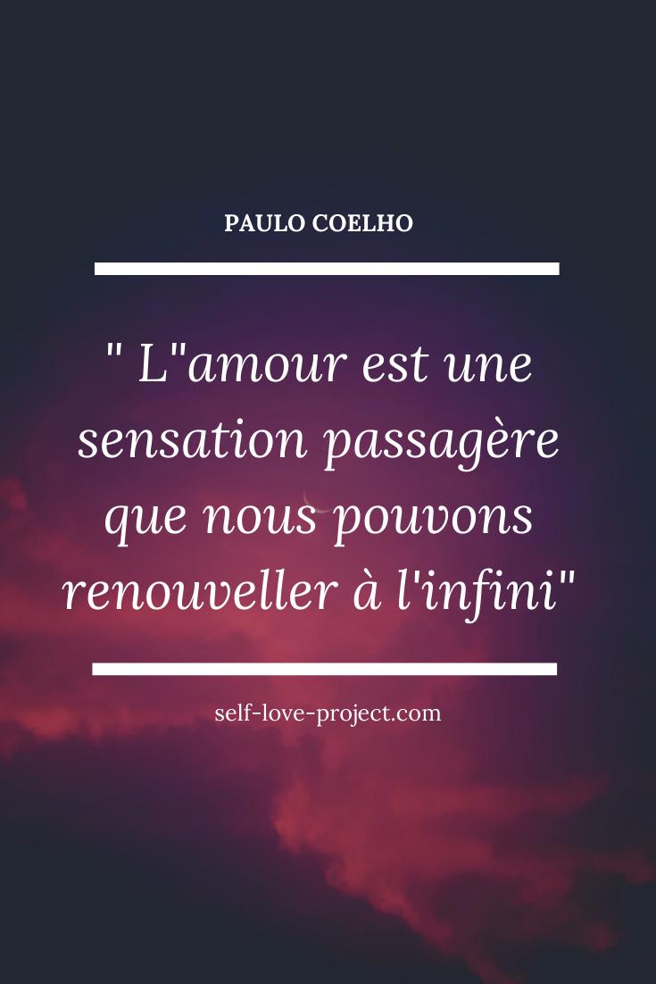 L Amour Est Une Sensation Passagere Que Nous Pouvons Renouveler A L Infini Estime De Soi Amour Citations Psychologie